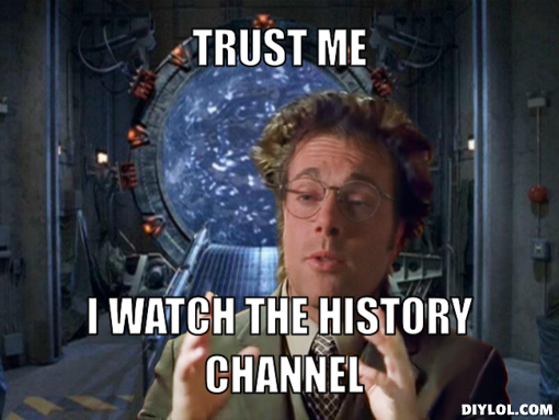 ancient-aliens-stargate-meme-generator-trust-me-i-watch-the-history-channel-3e8062